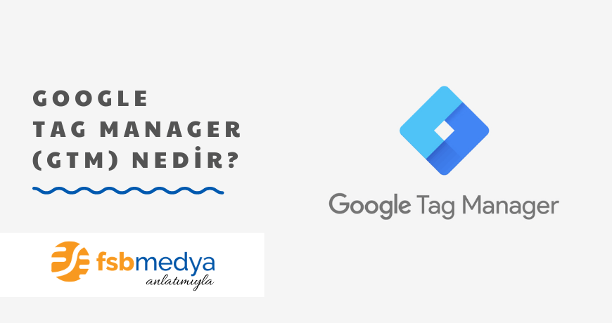 Google Tag Manager Nedir