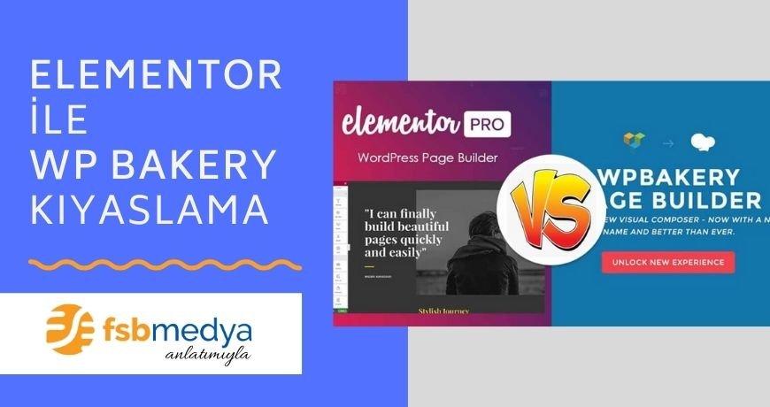 WordPress Elementor, WP Bakery Nedir ve Nasıl Kullanılır?